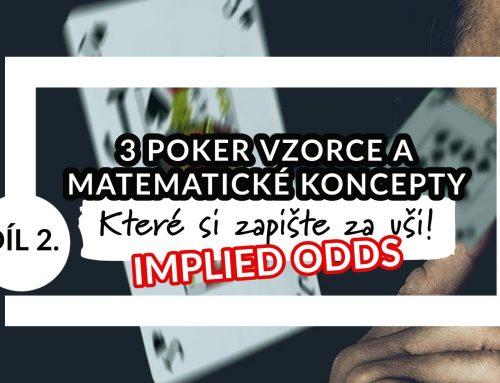 3 pokerové vzorečky, které si zapište za uši díl 2. – Implied Odds